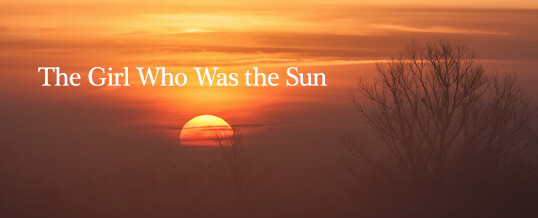 The Girl Who Was the Sun